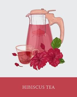 Стеклянный чайник с ситечком, чашка красного чая гибискуса, цветы и листья розели
