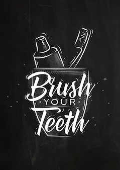 Glass with toothpaste and brush in retro style lettering brush your teeth drawing on chalk