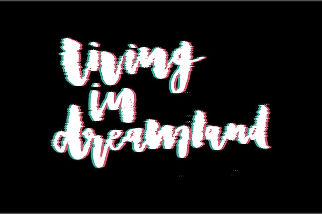 Glitch slogan dreamland print for t-shirt print.
