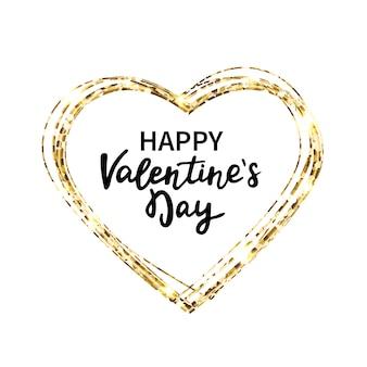 Рамка с блестящим сердцем. счастливый день святого валентина ручной надписи. золотой блеск сердце и текст.