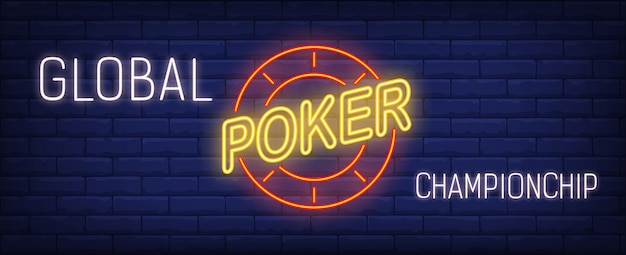 Global poker championship in neon style. text and red poker chip on brick wall