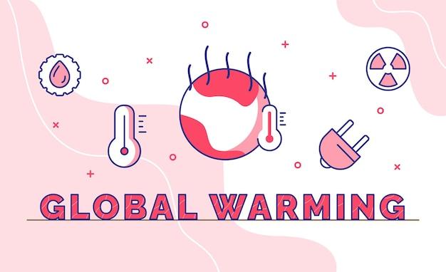 アウトラインスタイルの地球温暖化タイポグラフィ書道ワードアート
