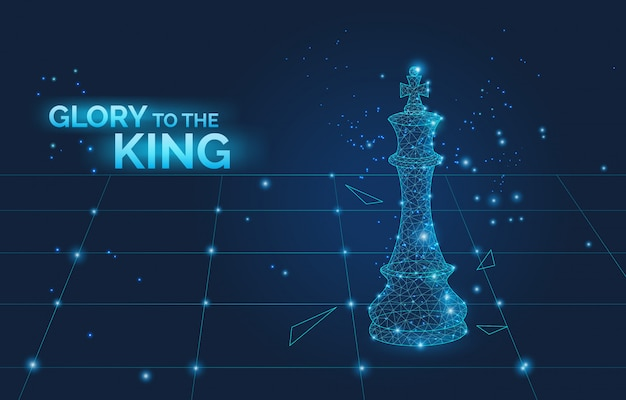 Glory to the king sign and low poly chess king on chess board