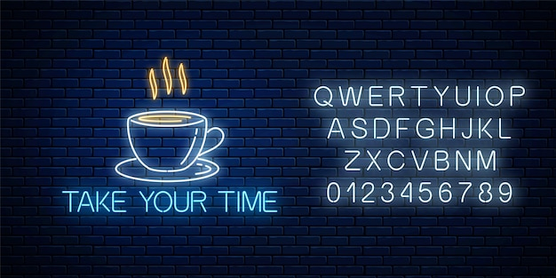 Glowing neon sign with cup of coffee and take your time text with alphabet on dark brick wall