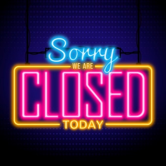 Glowing 'sorry, we're closed' sign
