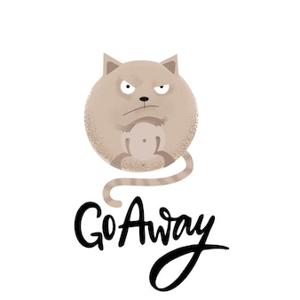 Go away - funny black humor quote with angry round cat