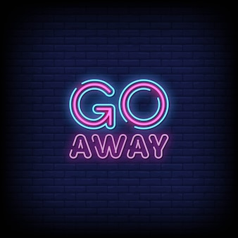 Go away neon signs style text