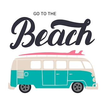Go to the beach hand lettering with surf bus