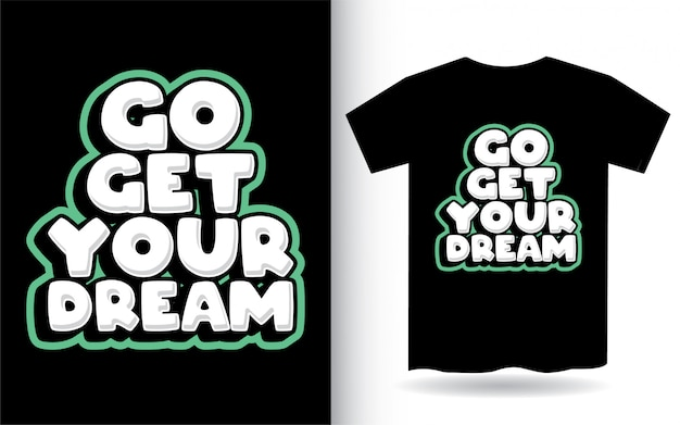 Go get your dream lettering design for t shirt