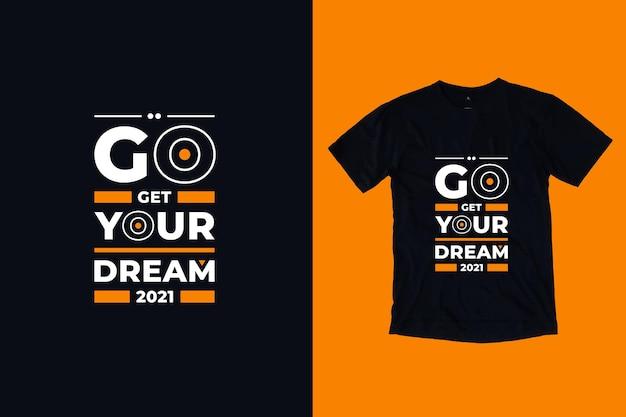 꿈의 현대 타이포그래피 동기 부여 따옴표 t 셔츠 디자인을 얻으십시오.