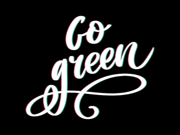 Go green creative eco  concept. nature friendly brush pen lettering composition on distressed background