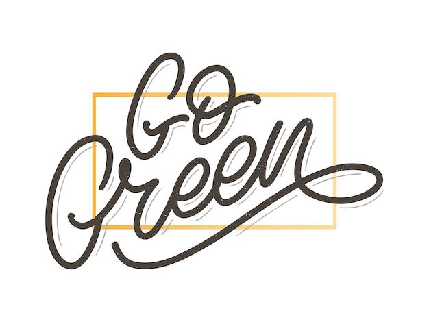 Go green 레이블, 트렌디한 브러시 레터링, 영감을 주는 문구. 채식주의 개념입니다. 채식주의 상점, 카페, 레스토랑 메뉴, 배지, 스티커, 배너, 로고를 위한 벡터 서예. 현대 타이포그래피