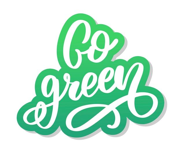 Вектор рука нарисованные знак. каллиграфия go green. мотивационная цитата.