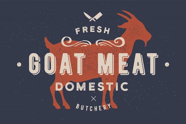 山羊の肉。ヴィンテージのロゴ、レトロなプリント、肉屋のポスター