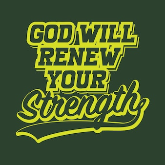 God will renew your strength