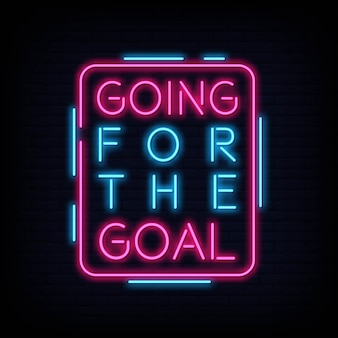 Going for the goal neon text