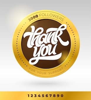 Gold badge with thank you followers typography. social media banner with lettering and all numbers. modern brush calligraphy.
