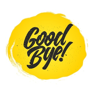 さようなら。黄色いしみの書道のレタリング。