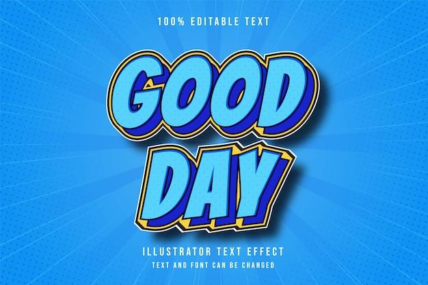 Good day,  3d editable text effect modern blue gradation text style