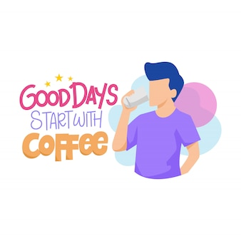 Good days start with coffee illustration