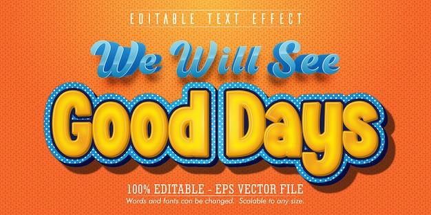 Good days text, cartoon style editable text effect