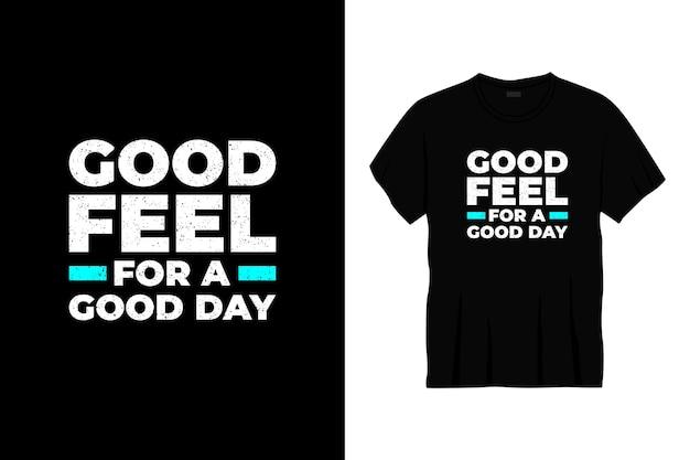 良い一日のタイポグラフィtシャツのデザインのための良い感触