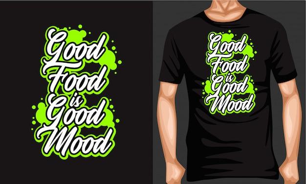 Хорошая еда это хорошее настроение надписи типографии