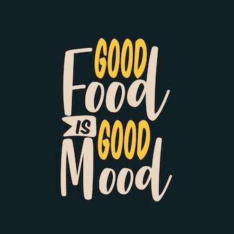 Good food is good mood lettering
