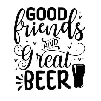 Хорошие друзья, отличное пиво типография premium vector design цитата шаблон