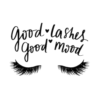 Good lashes good mood. hand sketched lashes quote.