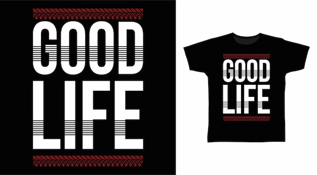 티셔츠 디자인을 위한 좋은 삶의 타이포그래피