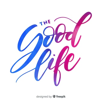 The good life watercolor lettering