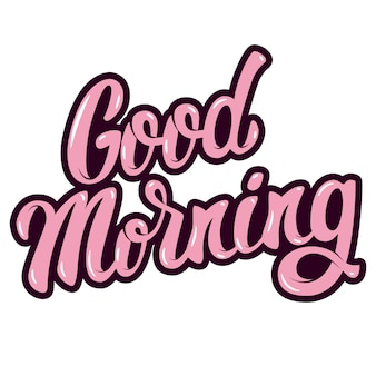 Good morning. hand drawn lettering phrase  on white background.  element for poster, greeting card.  illustration
