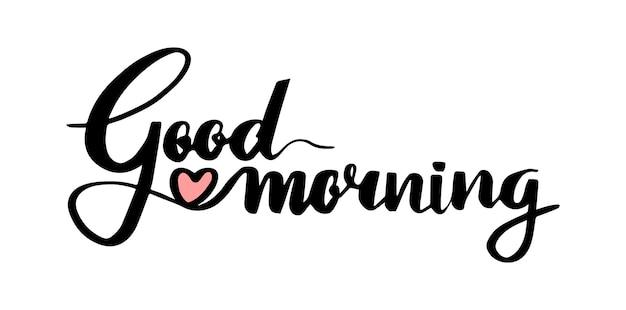Доброе утро надписи каллиграфическими чернилами эскиз цитата концепция для открытки или плаката