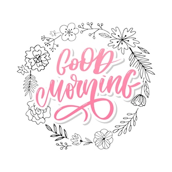 Good morning lettering text slogan calligraphy.