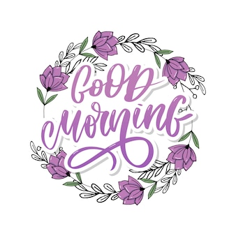 Good morning lettering text slogan calligraphy