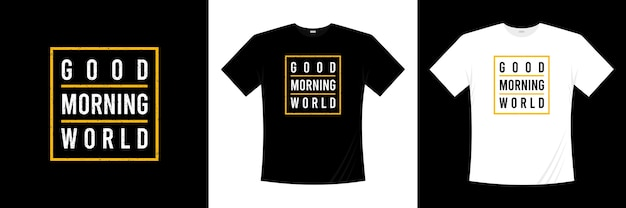 Good morning world typography t-shirt design