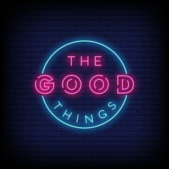 The good things neon sign