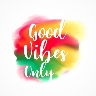 Good vibes only, artistic quote