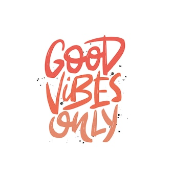 Good vibes only brush lettering.