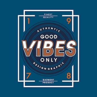Good vibes only design graphic