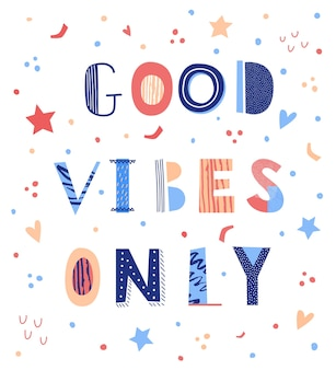 Good vibes only hand drawn lettering.  print for poster and textile design.