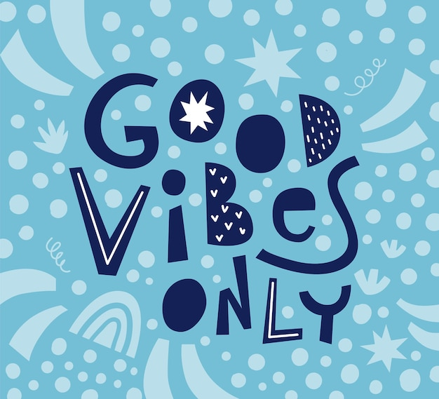 Good vibes only hand drawn lettering.