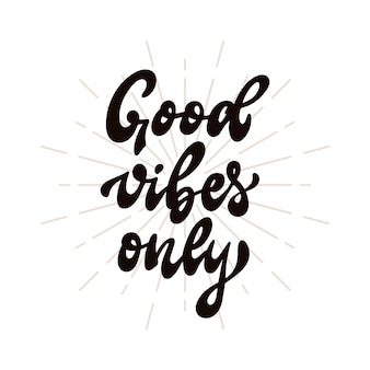 Good vibes only inspirational quote