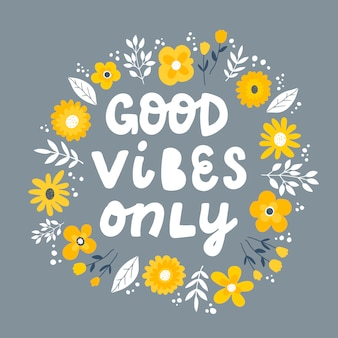 Good vibes only lettering quote