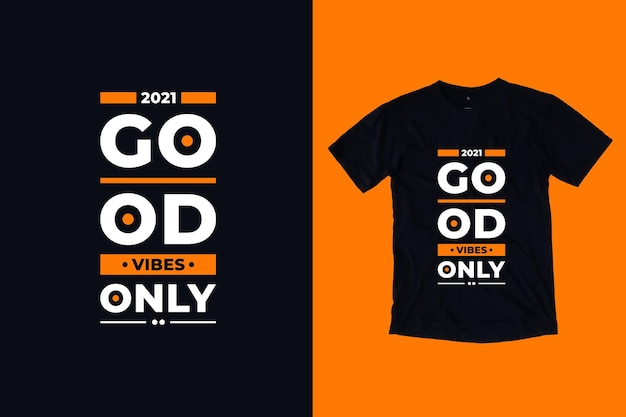 Good vibes only modern quotes t shirt design