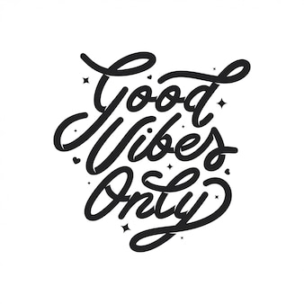 Good vibes only motivational typography