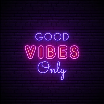 Good vibes only neon sign.