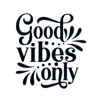 Good vibes only. stylish hand drawn typography poster.