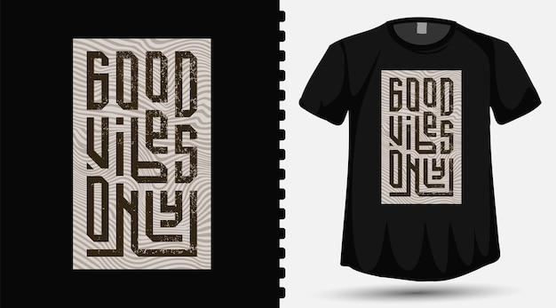 Good vibes only typography lettering on t shirt